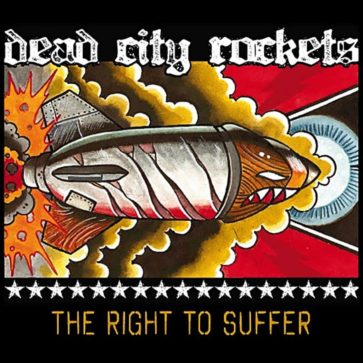 Dead City Rockets - The Right To Suffer - Album