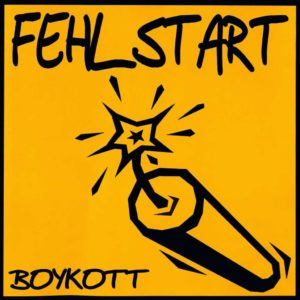 Fehlstart - Boykott - Album