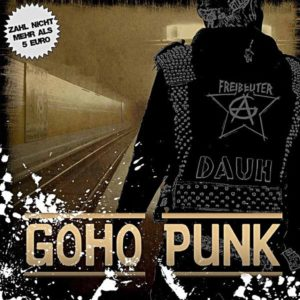Freibeuter AG + D.A.U.H. - Goho Punk - Split Album - FrankenPunk