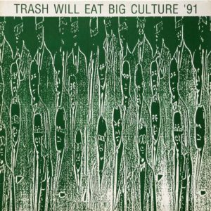 VA - Trash Will Eat Big Culture `91 - Album - FrankenPunk