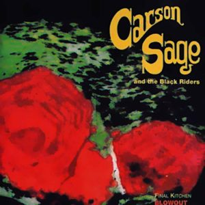 Carson Sage And The Black Riders - Final Kitchen Blowout - Album