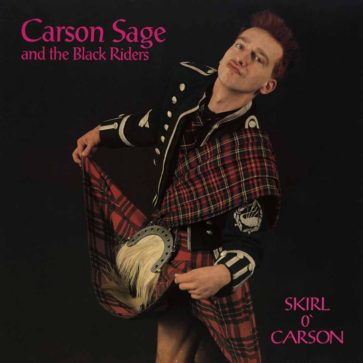 Carson Sage And The Black Riders - Skirl O`Carson - Album