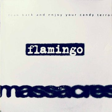 Flamingo Massacres ‎- Lean Back And Enjoy Your Candy Terror - EP