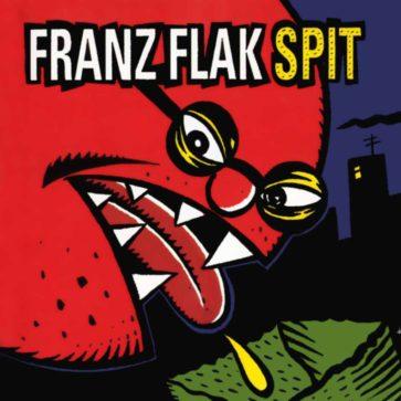 Franz Flak - Spit - Album - FrankenPunk