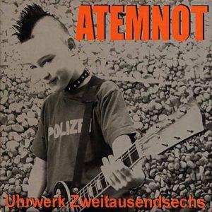 Atemnot - Uhrwerk Zweitausendsechs - Album