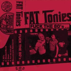 Fat Tonies - Fuck The 80´s - EP