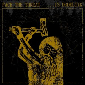 Is Dodelijk - Face The Threat - EP