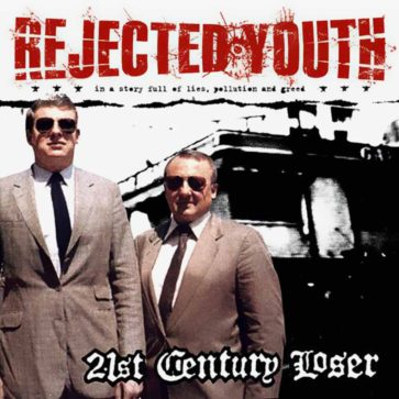 Rejected Youth - 21st Century Loser - Album