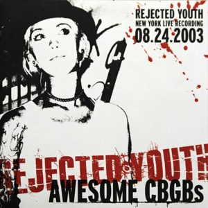 Rejected Youth - Awesome CBGBs - EP