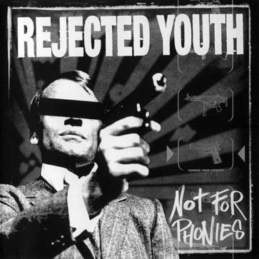 Rejected Youth - Not For Phonies - Album