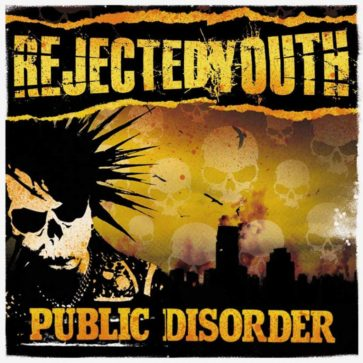 Rejected Youth - Public Disorder - Album