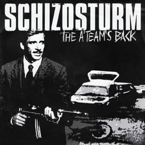 Schizosturm - The A-Team´s Back - EP
