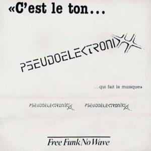 Pseudo Elektronixx – C'Est Le Ton... Qui Fait La Musique - EP - 1982
