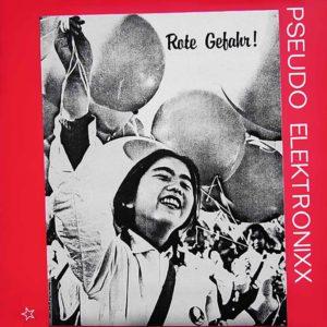 Pseudo Elektronixx - Rote Gefahr - EP - 1983