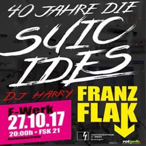 Flyer - Suicides - Franz Flak - 40 Jahre - 2017