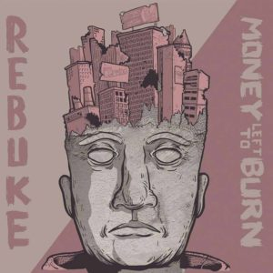 Money Left To Burn + Rebuke - Split EP
