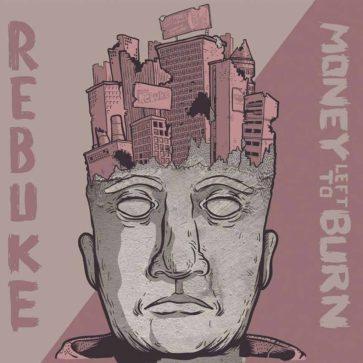 Money Left To Burn + Rebuke - Split EP