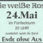 Poster - Weisse Rose - Ende ohne Aus - Fünfeckturm - 1997