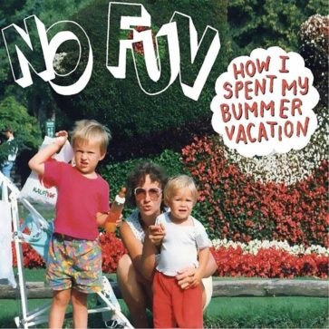No Fun - How I Spent My Bummer Vacation