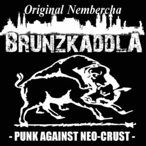 Original Nembercha Brunzkaddla - Punk Against Neo-Crust - EP - 2015