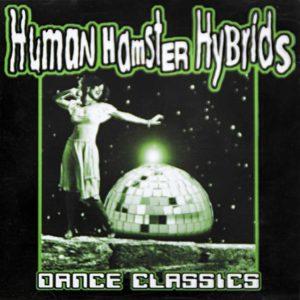 Human Hamster Hybrids - Dance Classics - CD - 2001