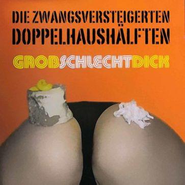 Zwangsversteigerten Doppelhaushälften - GrobSchlechtDick - Album