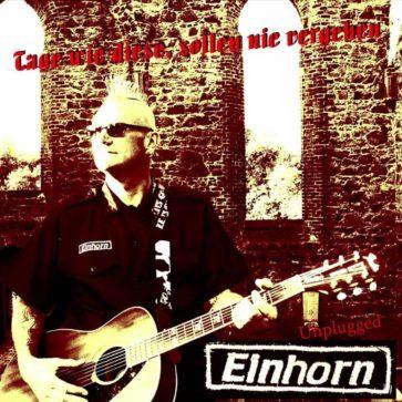 Einhorn Krieger - Tage wie diese, sollen nie vergehen - 2012