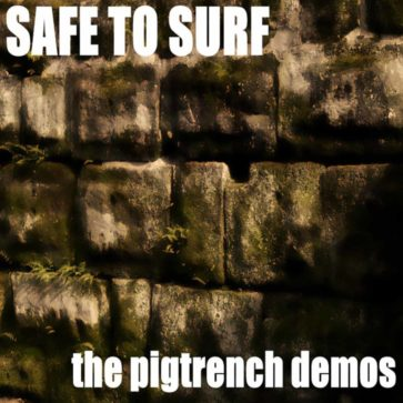 Safe To Surf - The Pigtrench Demos - 2015
