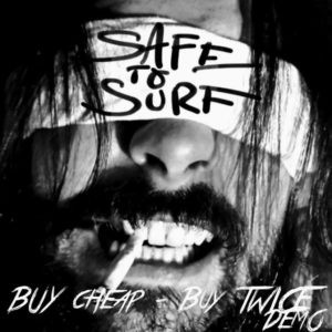 Safe To Surf - Buy Cheap Buy Twice