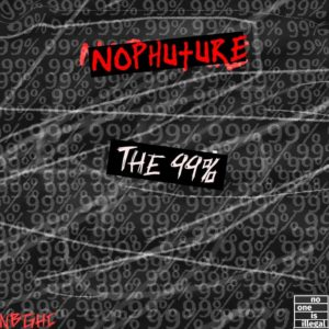 NoPhuture - 99 Percent - EP - 2017