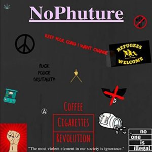 NoPhuture - Coffee Cigarettes Revolution - EP - 2017