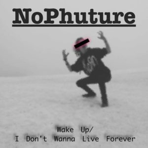 NoPhuture - Wake Up - EP - 2017