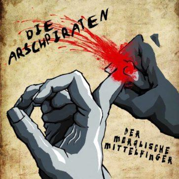 Arschpiraten - Der moralische Mittelfinger - 2011