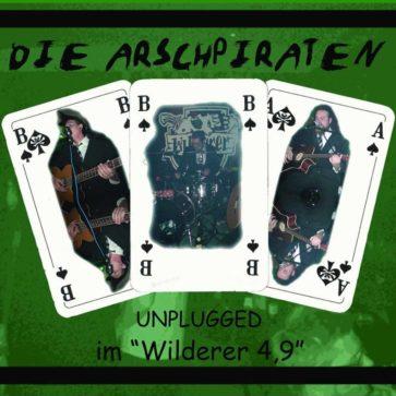Arschpiraten - Unplugged im Wilderer 4,9 - 2007