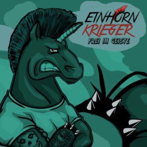 Einhorn Krieger - Frei im Geiste - 2018